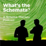 Whats The Schemata? A Schema Therapy Podcast