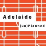 Adelaide (un)Planned