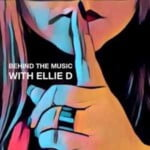 Behind The Music With Ellie D