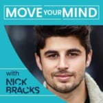 Move Your Mind With Nick Bracks