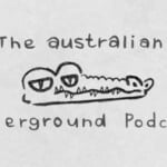 The Australian Underground Podcast
