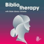Bibliotherapy With State Library Victoria