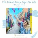 The Extraordinary Keys For Life Podcast With Julia Anais