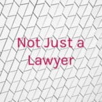 Not Just A Lawyer