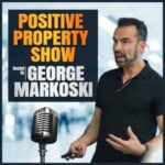 The Positive Property Show With George Markoski