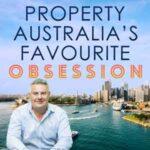 Property, Australia's Favourite Obsession