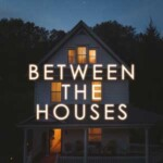 Between The Houses