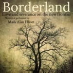 Borderland : Love And Severance On The New Frontier
