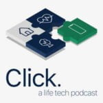 Click. - A Life-Tech Podcast