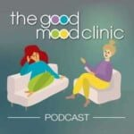 The Good Mood Clinic Podcast