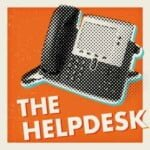 The Helpdesk - A Tech Podcast For The Rest Of Us