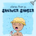Stories From A Shower Singer