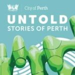 Untold Stories Of Perth