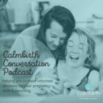 The Calmbirth Conversation Podcast