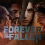 Forever Has Fallen