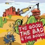 The Good, The Bad & The Bogus