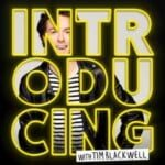 Introducing With Tim Blackwell