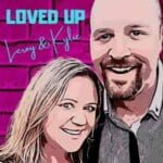 Loved Up Podcast