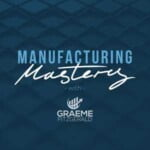 Manufacturing Mastery With Graeme Fitzgerald