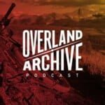 Overland Archive Podcast