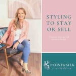 Styling To Stay Or Sell With Peony And Silk Podcast
