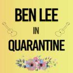 Ben Lee In Quarantine