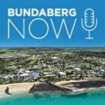 Bundaberg Now Podcast