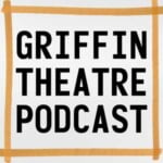 Griffin Theatre Podcast