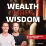 Wealth, Wine And Wisdom