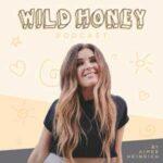 Wild Honey Podcast