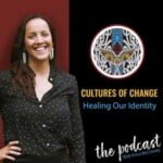 Cultures Of Change: Healing Our Identity