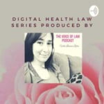 Digital Health Law Series, Produced By The Voice Of Law Podcast