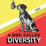 A Dog Called Diversity