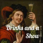 Drinks And A Show