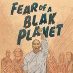 Fear Of A Blak Planet