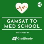 GAMSAT To Med School Presented By GradReady