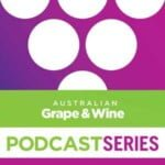 Australian Grape & Wine - Podcast Series
