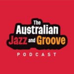 Australian Jazz And Groove Podcast