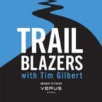 Trailblazers With Tim Gilbert