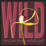 Wild: Stories From Western Australia's Past