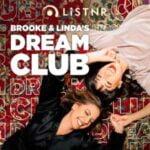 Brooke & Linda's Dream Club