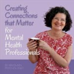Creating Connections That Matter For Mental Health Professionals