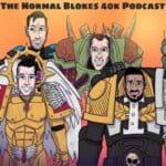 The Normal Blokes 40k Podcast