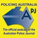 Policing Australia: The Official Podcast Of The Australian Police Journal