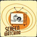 Screen Watching