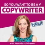So You Want To Be A Copywriter With Bernadette Schwerdt