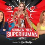 Summon Your Superhuman Podcast