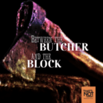 Between The Butcher And The Block