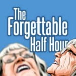 The Forgettable Half Hour