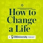 How To Change A Life By Cquniversity Podcasts
